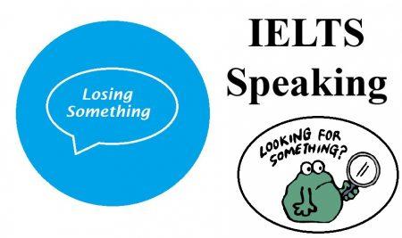 نمونه سوال اسپیکینگ آیلتس همراه با پاسخ – Losing Something