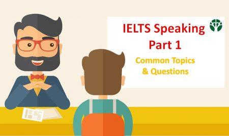 موضوعات رایج آیلتس : 5 موضوع بهمراه سؤالات رایج بخش اول مصاحبه (2)